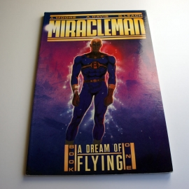 Alan Moore: Miracleman - A Dream of Flying (käytetty)