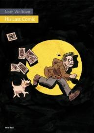 His Last Comic (Noah Van Sciver)